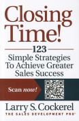 Selling Time! 123 Strategies to Achieve Greater Success Faster