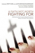 A Faith Not Worth Fighting for