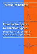 From Vector Spaces to Functional Analysis
