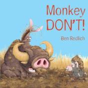 Monkey Don't!