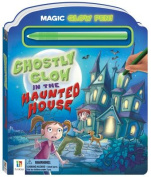 Ghostly Glow in the Haunted House [With Pens/Pencils] [Board Book]