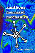 Xanthous Mermaid Mechanics
