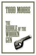 The Riddle of the Wooden Gun
