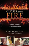 Closer to the Fire