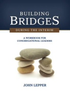 Building Bridges During the Interim