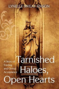 Tarnished Haloes, Open Hearts