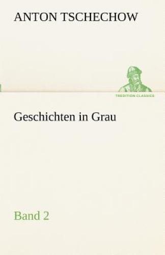 Geschichten in Grau [GER] by Anton Tschechow.