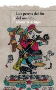 Los Perros del Fin del Mundo = The Dirt at the End of the World [Spanish]