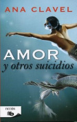 Amor y Otros Suicidios = Love and Other Suicides [Spanish]