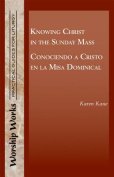 Knowing Christ in the Sunday Mass - Conociendo a Cristo En La Misa Dominical