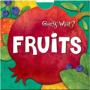 Fruits (Guess What?) [Board book]