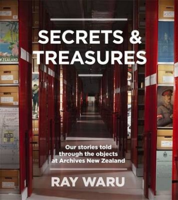 Secrets and Treasures: Our Stories Told Through the Objects at Archives New Zealand