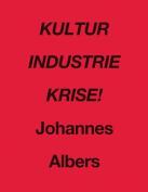 Kultur Industrie Krise!