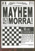 Mayhem in the Morra!