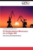 El Sindicalismo Mexicano En El Siglo XXI [Spanish]