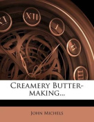 Creamery Butter-Making...