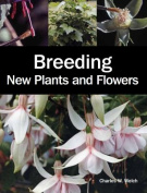 Breeding New Plants and Flowers.