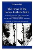 The Power of the Roman Catholic Spirit
