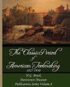 The Classic Period of American Toolmaking 1827-1930