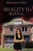 Reality II: Betrayal