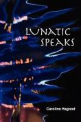 Lunatic Speaks