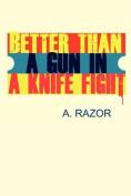 .   a Gun in a Knife Fight
