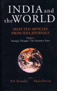 India and the World: Selected Articles from IDSA Journals: Volume 1