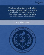 Teaching Chemistry and Other Sciences to Blind and Low-Vision Students Through Hands-On Learning Experiences in High School Science Laboratories