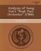 "Analysis of Isang Yun's ""Reak Fuer Orchester"" (1966)."