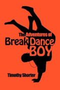 The Adventures of Breakdance Boy