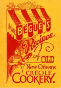 Mme. Begue's Recipes of Old New Orleans Creole Cookery