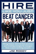 Hire Like You Just Beat Cancer