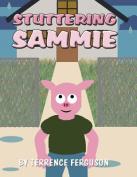 Stuttering Sammie