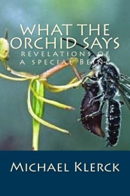 What the Orchid Says: Revelations of a Special Being