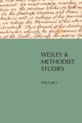 Wesley and Methodist Studies, Volume 1