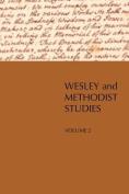 Wesley and Methodist Studies, Volume 2