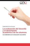 La Evaluacion del Docente y El Desempeno Academico de Los Alumnos [Spanish]