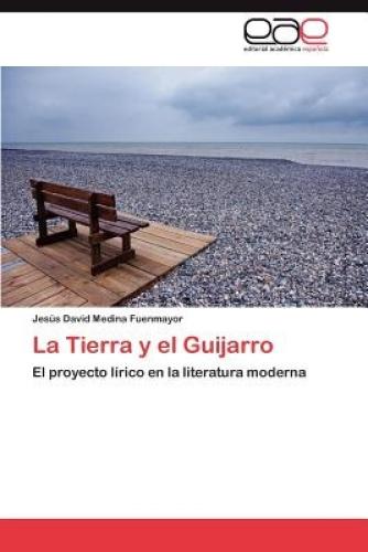 La Tierra y El Guijarro [Spanish] by Jes S David Medina Fuenmayor.