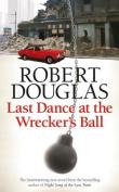Last Dance at the Wrecker's Ball