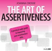 The Art of Assertiveness [Audio]
