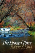The Hunted River, 2nd Ed.