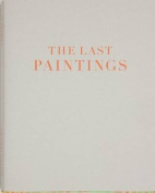 Cy Twombly - the Last Paintings