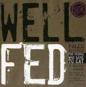 Well Fed - Paleo Recipes For People Who Love To Eat [Paperback]
