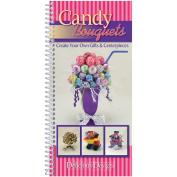 Delicious Designs Cookbook - Candy Bouquets