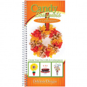 Delicious Designs Cookbook - Candy Bouquets for Celebrations