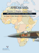 African MiGs: MiGs and Sukhois in Service in Sub-Saharan Africa