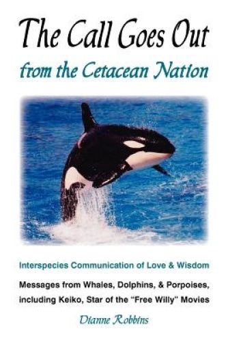 The Call Goes Out from the Cetacean Nation by Dianne Robbins.
