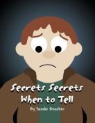 Secrets Secrets When to Tell