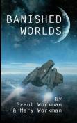 Banished Worlds