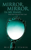 Mirror, Mirror, in My Hand, Who Does God Say That I Am?